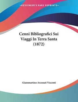 Paperback Cenni Bibliografici Sui Viaggi in Terra Santa Book