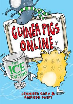 Guinea Pigs Online: Ice Factor - Book #6 of the Guinea Pigs Online
