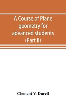 Paperback A Course of Plane Geometry for Advanced Students (Part II) Book