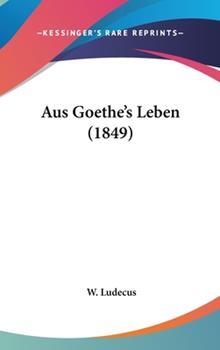Hardcover Aus Goethe's Leben Book