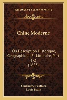 Paperback Chine Moderne : Ou Description Historique, Geographique et Litteraire, Part 1-2 (1853) Book