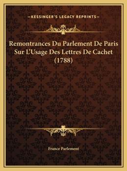 Hardcover Remontrances du Parlement de Paris Sur L'Usage des Lettres de Cachet Book