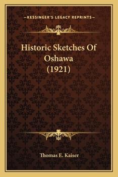 Paperback Historic Sketches of Oshawa Book