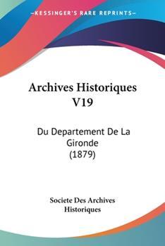 Paperback Archives Historiques V19 : Du Departement de la Gironde (1879) Book