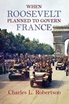 Paperback When Roosevelt Planned to Govern France Book