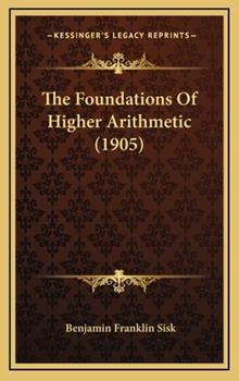 Hardcover The Foundations of Higher Arithmetic Book