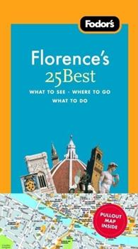Paperback Fodor's Florence's 25 Best, 7th Edition (Full-color Travel Guide) Book