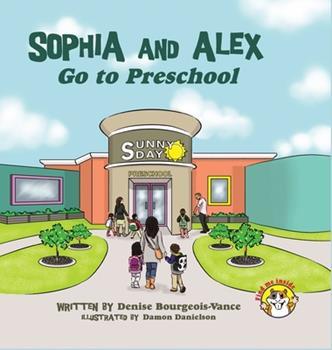 Hardcover Sophia and Alex Go to Preschool Book