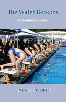 Paperback The Water Beckons: A Swimmer's Story Book