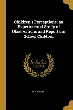 Paperback Children's Perceptions; an Experimental Study of Observations and Reports in School Children Book