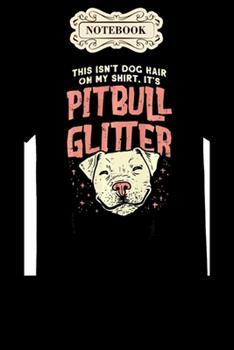 Paperback Notebook : Girls Pitbull Glitter Hair Dog Lover Mothers Day Gift Mom Notebook, Mother's Day Gifts, Mom Birthday Gifts, Mothers Day Gift from Daughter, Son, for Mom, Daughter,6 X 9 /Notebook Book