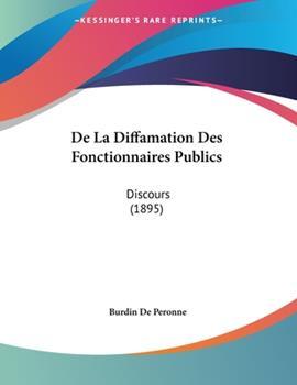 Paperback De la Diffamation des Fonctionnaires Publics : Discours (1895) Book