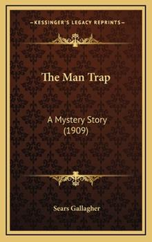 Hardcover The Man Trap : A Mystery Story (1909) Book