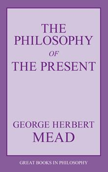 Paperback The Philosophy of the Present Book