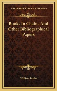 Hardcover Books in Chains and Other Bibliographical Papers Book