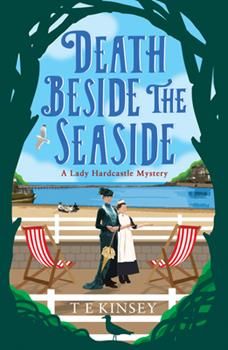 Death Beside the Seaside - Book #6 of the Lady Hardcastle Mysteries