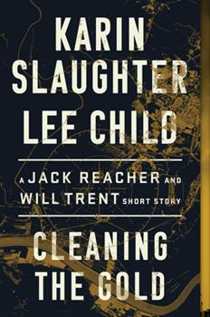 Paperback Cleaning the Gold: A Jack Reacher and Will Trent Short Story Book