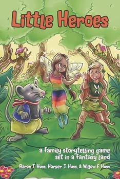 Paperback Little Heroes Deluxe: A Family Storytelling Game in a Land of Epic Fantasy Book