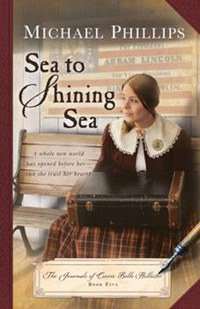 Sea to Shining Sea - Book #5 of the Journals of Corrie Belle Hollister