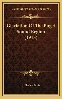 Hardcover Glaciation of the Puget Sound Region (1913) Book