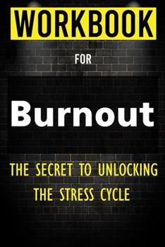 Paperback Workbook for Burnout: The Secret to Unlocking the Stress Cycle Book