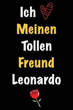 Paperback Ich Liebe Meinen Tollen Freund Leonardo: Geschenk an Boyfriend Namens Leonardo von seiner Freundin - Geburtstagsgeschenk, Weihnachtsgeschenk oder Vale [German] Book