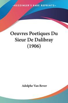 Paperback Oeuvres Poetiques du Sieur de Dalibray Book