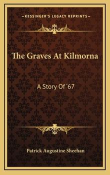 Hardcover The Graves at Kilmorn : A Story Of '67 Book