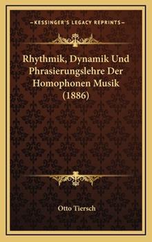 Hardcover Rhythmik, Dynamik Und Phrasierungslehre Der Homophonen Musik Book