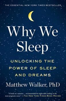 Paperback Why We Sleep: Unlocking the Power of Sleep and Dreams Book