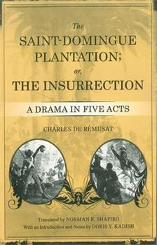 Paperback The Saint-Domingue Plantation; Or, the Insurrection: A Drama in Five Acts Book
