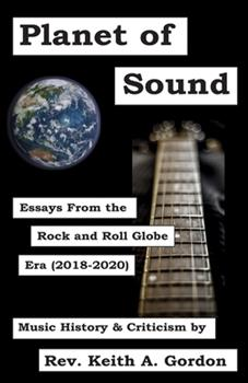 Paperback Planet of Sound: Essays From the Rock and Roll Globe Era (2018-2020) Book