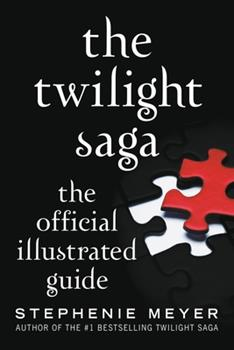 The Twilight Saga: The Official Guide - Book #4.5 of the Twilight Saga