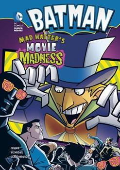 Batman: Mad Hatter's Movie Madness (DC Super Heroes - Book  of the DC Super Heroes: Batman