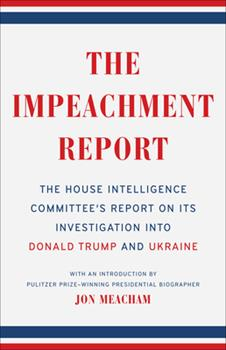 Paperback The Impeachment Report: The House Intelligence Committee's Report on Its Investigation Into Donald Trump and Ukraine Book