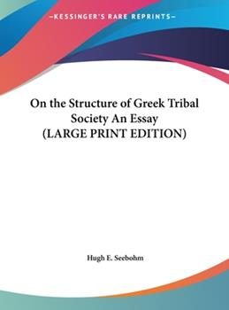 Hardcover On the Structure of Greek Tribal Society an Essay [Large Print] Book