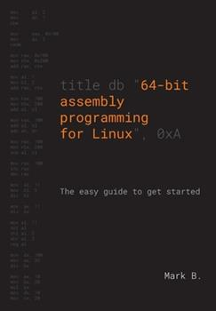 Paperback 64-bit assembly programming for Linux: The easy guide to get started Book