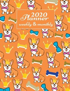 """Paperback 2020 Planner Weekly And Monthly: 2020 Daily Weekly And Monthly Planner Calendar January 2020 To December 2020 - 8.5"""" x 11"""" Sized - Cute Corgi Gifts Ca Book"""