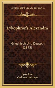 Hardcover Lykophron's Alexandr : Griechisch und Deutsch (1895) Book