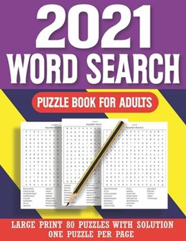 Paperback 2021 Word Search Puzzle Book For Adults: Brain Games for Seniors Adults Women and Puzzle Fans With Solutions ( Large Print 80 Puzzle ) [Large Print] Book