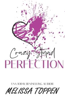 Crazy Stupid Perfection - Book #3 of the Crazy Stupid