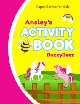 Paperback Ansley's Activity Book : 100 + Pages of Fun Activities - Ready to Play Paper Games + Storybook Pages for Kids Age 3+ - Hangman, Tic Tac Toe, Four in a Row, Sea Battle - Farm Animals - Personalized Name Letter a - Hours of Road Trip Entertainment Book
