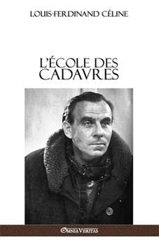 L'Ecole Des Cadavres - Book #3 of the Céline Pamphlet