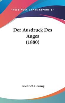 Hardcover Der Ausdruck Des Auges (1880) Book