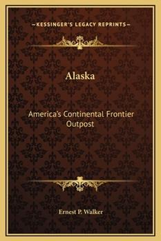 Hardcover Alask : America's Continental Frontier Outpost Book