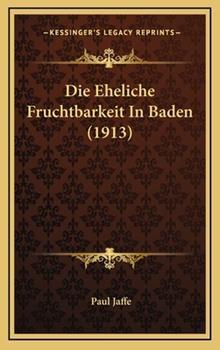 Hardcover Die Eheliche Fruchtbarkeit In Baden (1913) Book