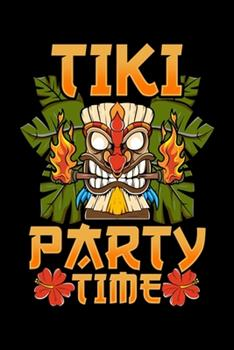 Paperback Tiki Party Time : Adorable & Cute Tiki Party Time Island Luau Themed Blank Composition Notebook for Journaling & Writing (120 Lined Pages, 6 X 9 ) Book