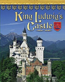King Ludwig's Castle: Germany's Neuschwanstein - Book  of the Castles, Palaces & Tombs