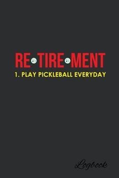Paperback Retirement Play Pickleball Everyday : Blank Lined Notebook, 6 X 9, 120 White Color Pages, Matte Finish Cover Book