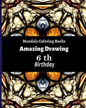 Paperback Mandala Coloring Books Amazing Drawing 6 Th Birthday : 2020 and All the Time Gifts Ideas about 120 Unique Meditation Designs Book